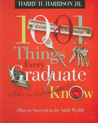 1001 Things Every Graduate Should Know By Harrison, Harry H., Jr.