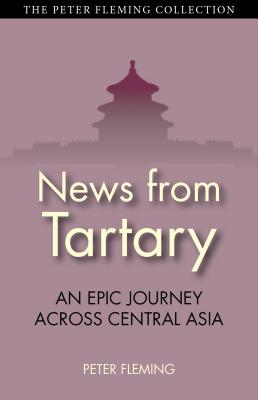 News from Tartary By Fleming, Peter